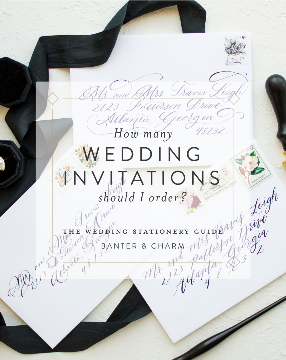 How Many Wedding Invitations Should I Order? - Banter and Charm