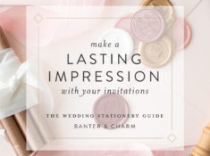 make a lasting impression with your wedding invitations
