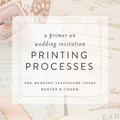 how to choose a printing process for your wedding invitations